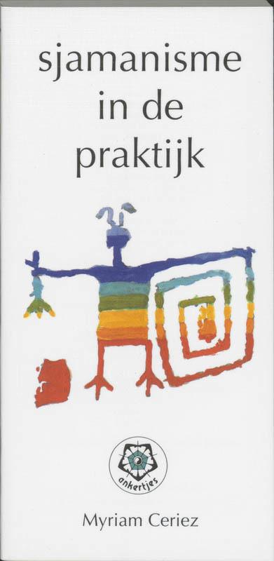 De voorkant van het boek met de titel : Sjamanisme in de praktijk