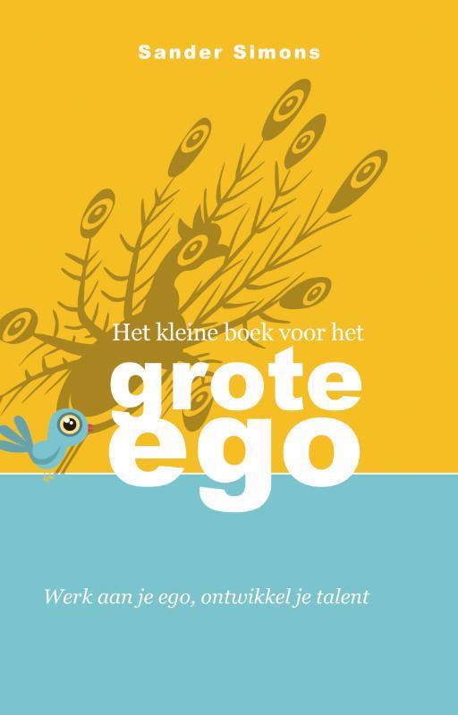 De voorkant van het boek met de titel : Het kleine boek voor het grote ego
