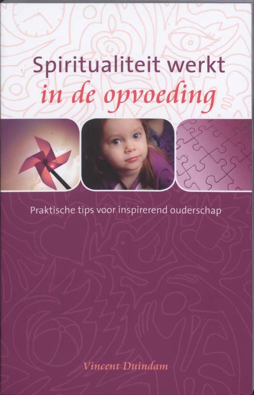 De voorkant van het boek met de titel : Spiritualiteit werkt in de opvoeding
