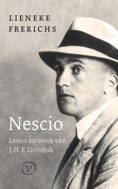 De voorkant van het boek met de titel : Nescio: Leven en werk van J.H.F. Grönloh