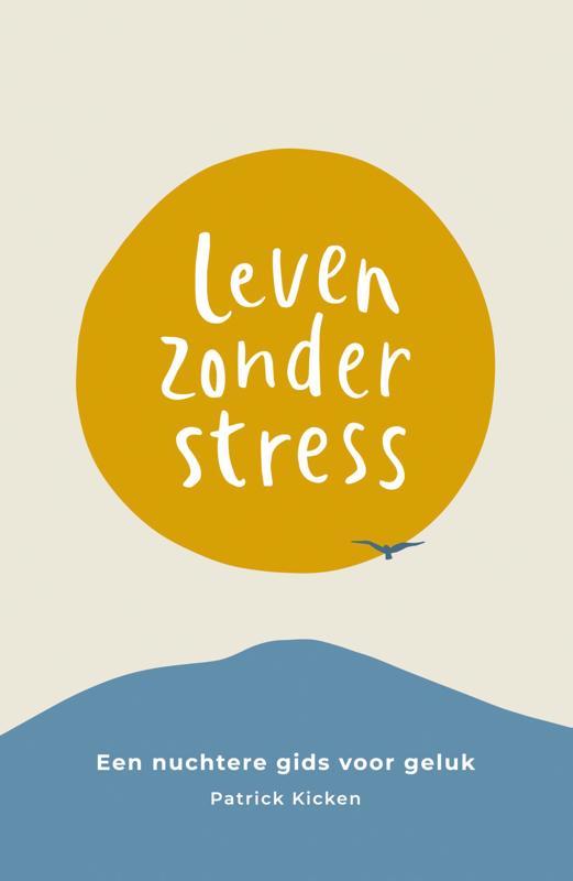 De voorkant van het boek met de titel : Leven Zonder Stress