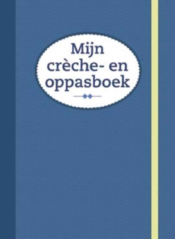 De voorkant van het boek met de titel : Mijn crèche- en oppasboek