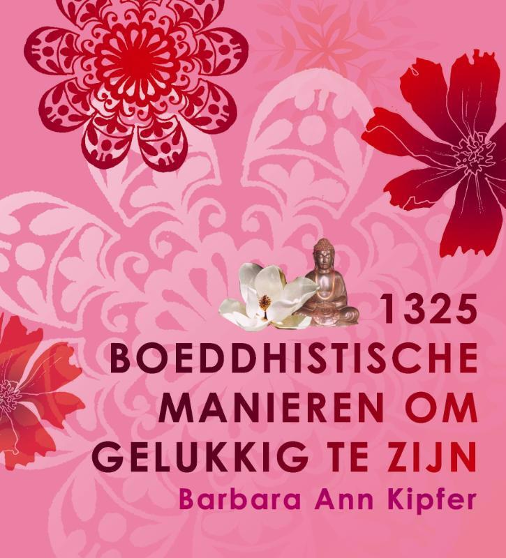 De voorkant van het boek met de titel : 1325 boeddhistische manieren om gelukkig te zijn