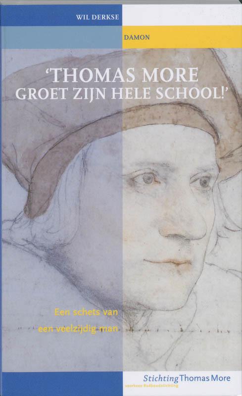 De voorkant van het boek met de titel : 'Thomas More groet zijn school'