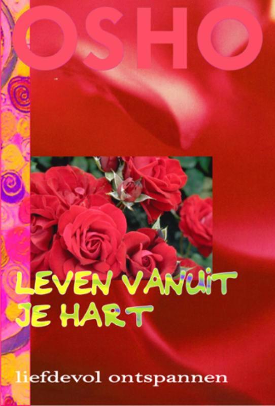 De voorkant van het boek met de titel : Leven vanuit je hart