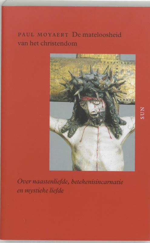 De voorkant van het boek met de titel : De mateloosheid van het christendom