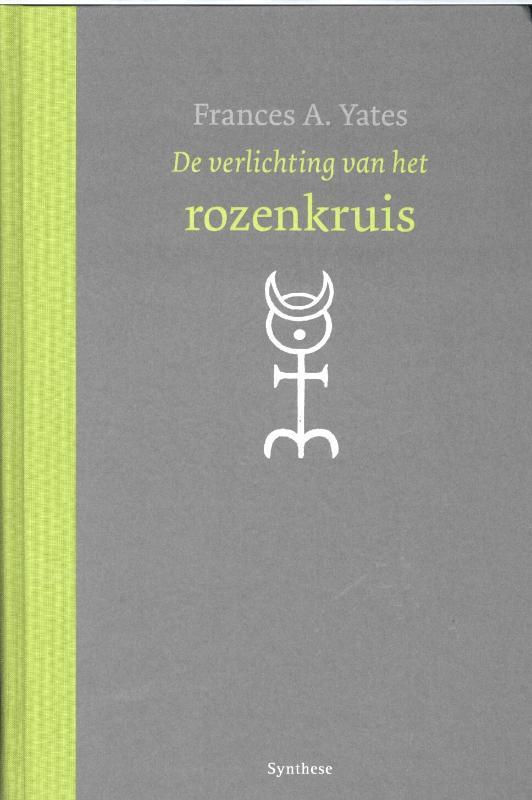 De voorkant van het boek met de titel : De verlichting van het rozenkruis