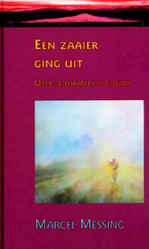 De voorkant van het boek met de titel : Een zaaier ging uit