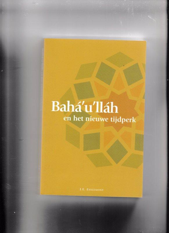 De voorkant van het boek met de titel : Baha'U'Llah En Het Nieuwe Tijdperk