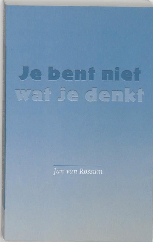 De voorkant van het boek met de titel : Je bent niet wat je denkt