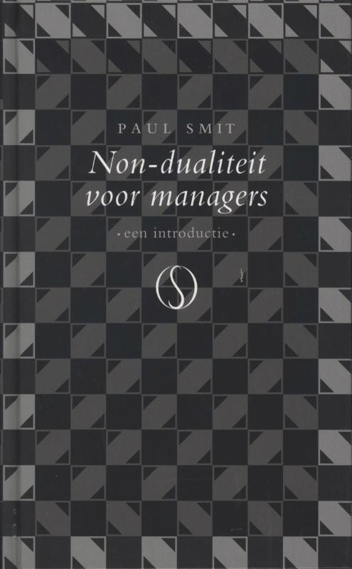 De voorkant van het boek met de titel : Non-dualiteit voor managers