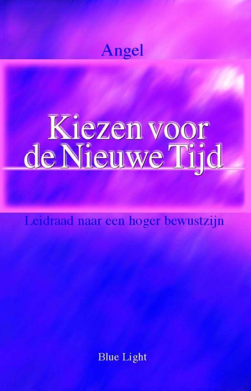 De voorkant van het boek met de titel : Kiezen voor de Nieuwe Tijd