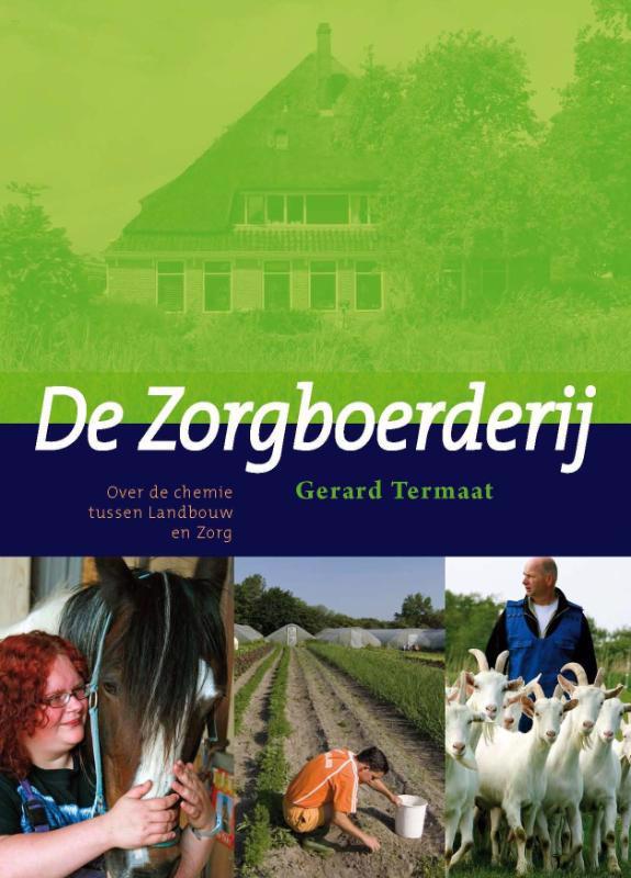 De voorkant van het boek met de titel : De Zorgboerderij