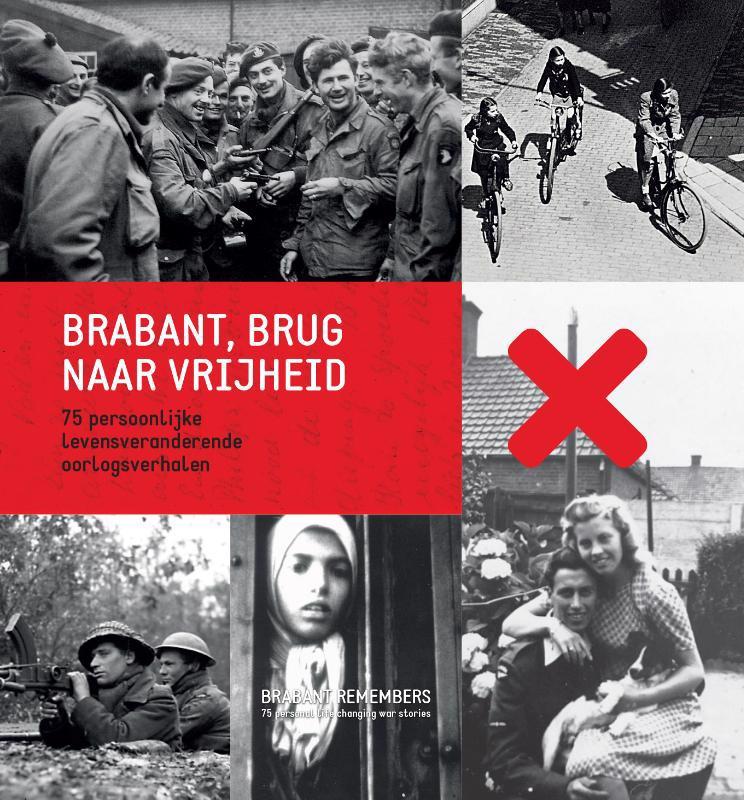 De voorkant van het boek met de titel : Brabant, brug naar de vrijheid