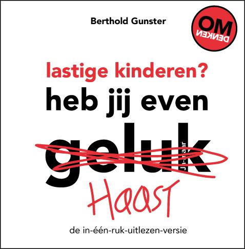 De voorkant van het boek met de titel : Lastige kinderen? Heb jij even haast?