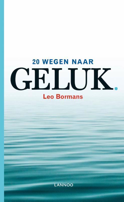 De voorkant van het boek met de titel : 20 wegen naar geluk