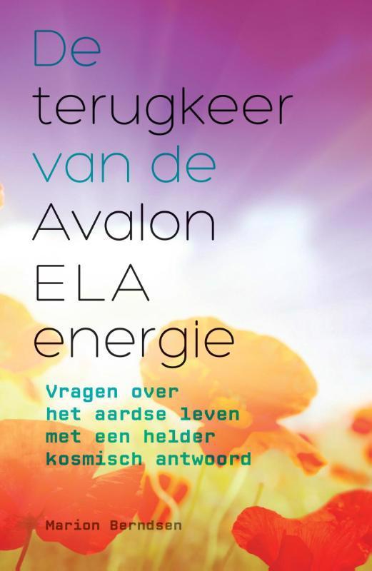 De voorkant van het boek met de titel : De terugkeer van de Avalon ELA energie