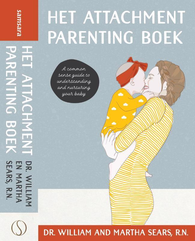De voorkant van het boek met de titel : Het Attachment Parenting boek