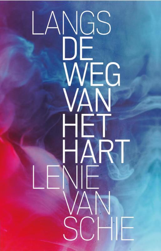De voorkant van het boek met de titel : Langs de weg van het hart
